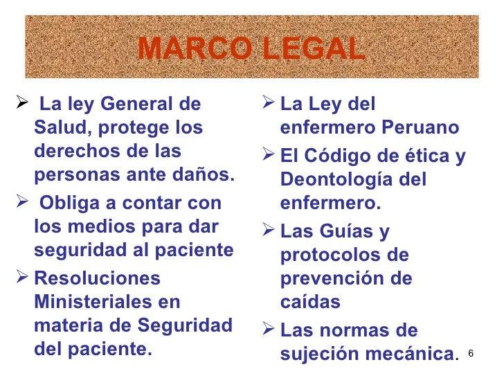 MARCO LEGAL La ley General de        La Ley del  Salud, protege los        enfermero Peruano  derechos de las          ...