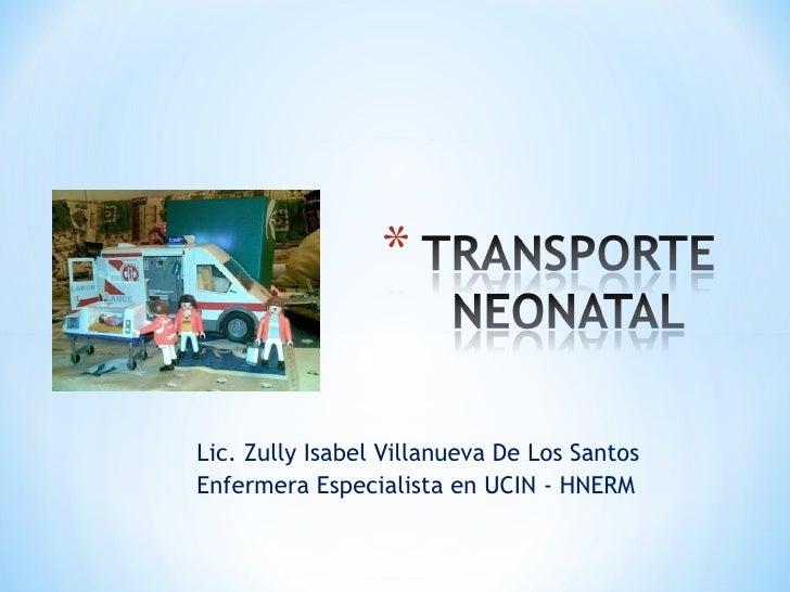 Lic. Zully Isabel Villanueva De Los SantosEnfermera Especialista en UCIN - HNERM