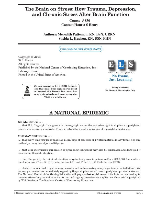 and Chronic Stress Alter Brain Function Course # 830 Contact Hours: 5 Hours Authors: Meredith Patterson, RN, BSN, CRRN She...