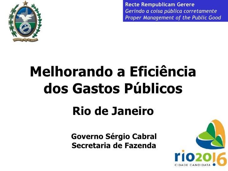 Recte Rempublicam Gerere   Gerindo a coisa pública corretamente Proper Management of the Public Good Melhorando a Eficiênc...