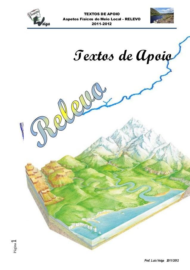 TEXTOS DE APOIO Aspetos Físicos do Meio Local - RELEVO 2011-2012 Prof. Luís Veiga 2011/2012 Página1 Textos de Apoio