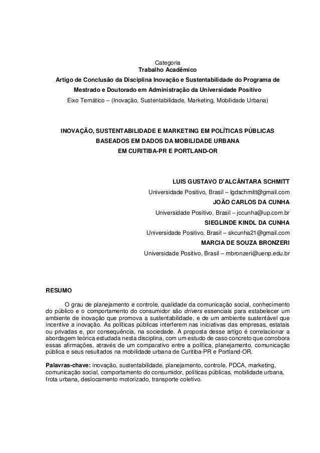 Categoria Trabalho Acadêmico Artigo de Conclusão da Disciplina Inovação e Sustentabilidade do Programa de Mestrado e Douto...