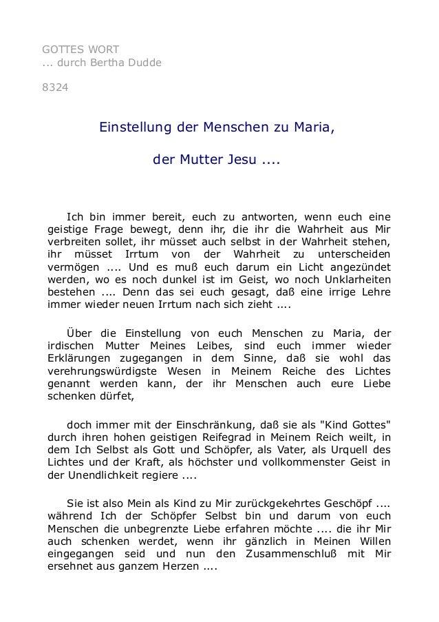 GOTTES WORT ... durch Bertha Dudde 8324 Einstellung der Menschen zu Maria, der Mutter Jesu .... Ich bin immer bereit, euch...