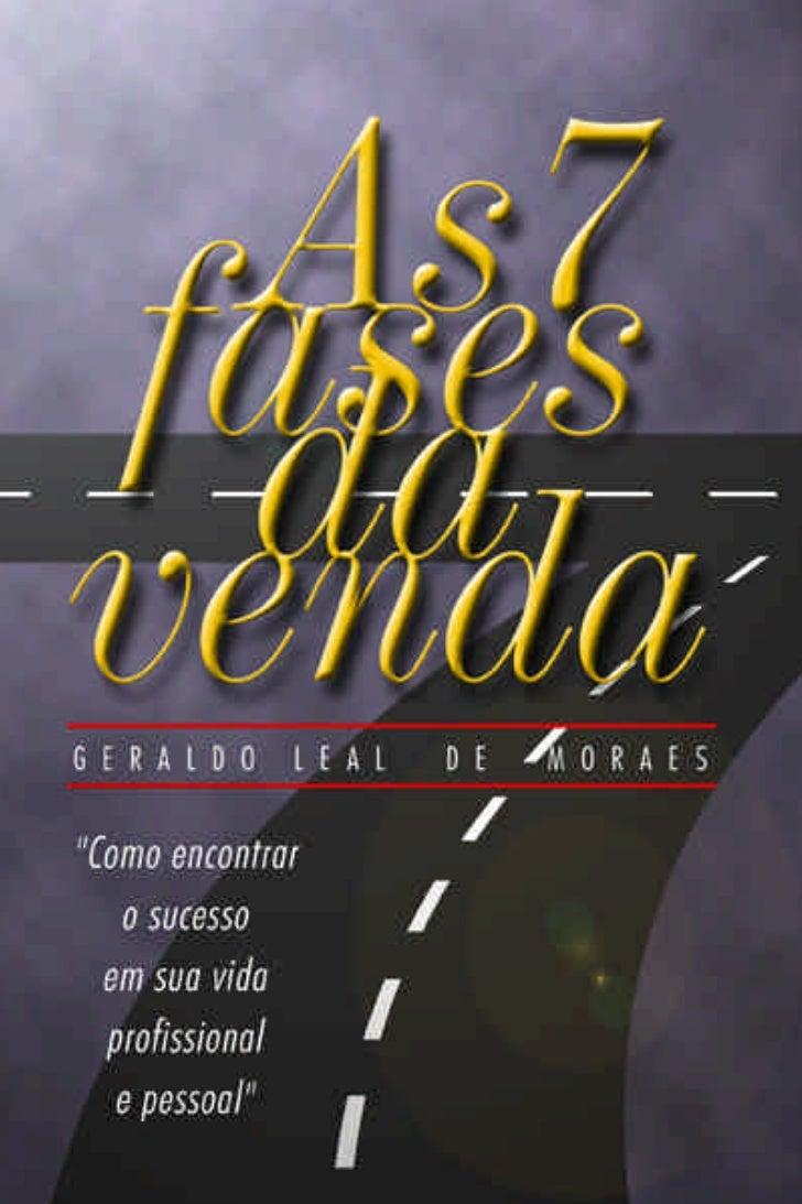 As 7 Fases da VendaGeraldo Leal de Moraes