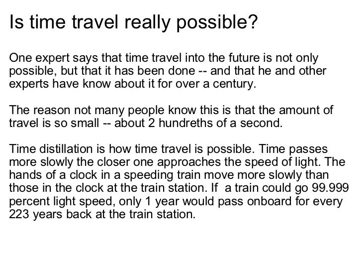 the possibilities of time travel essay Time travel quotes from brainyquote, an extensive collection of quotations by famous authors, celebrities, and newsmakers.