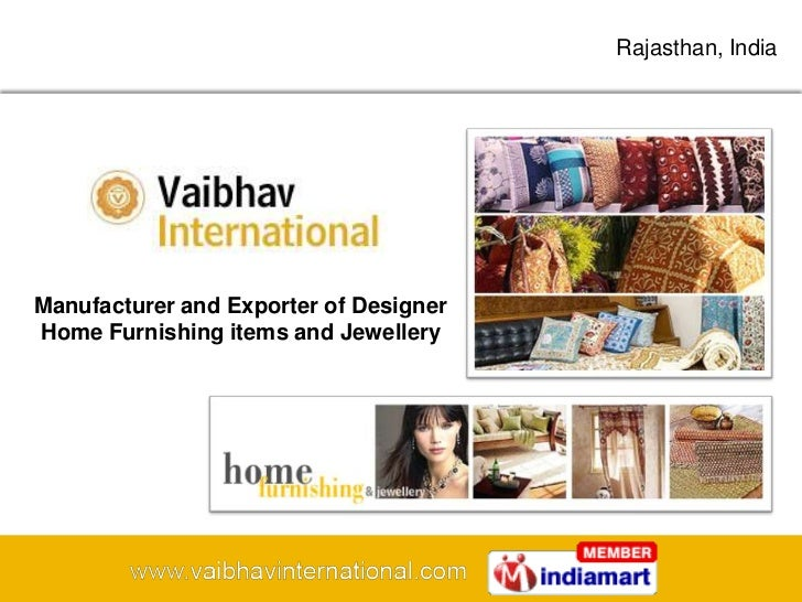 Rajasthan, IndiaManufacturer and Exporter of DesignerHome Furnishing items and Jewellery
