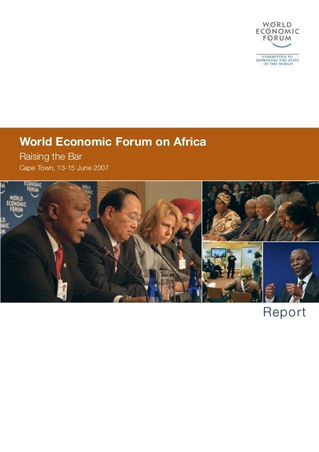 World Economic Forum on Africa Raising the Bar Cape Town, 13-15 June 2007 Report