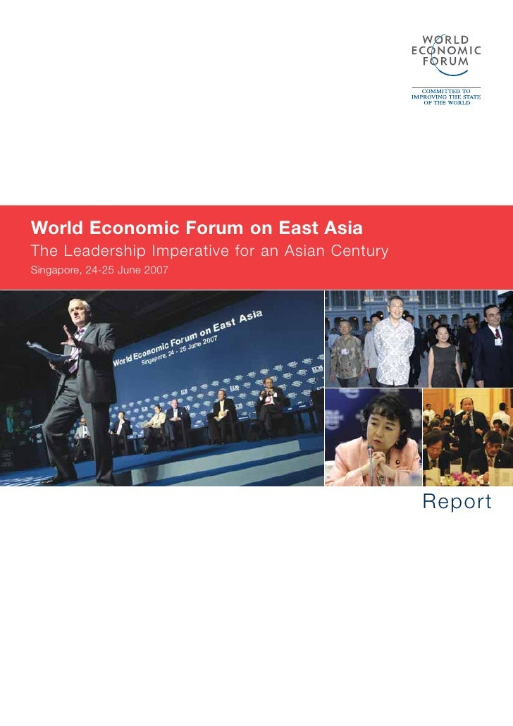 World Economic Forum on East Asia The Leadership Imperative for an Asian Century Singapore, 24-25 June 2007               ...