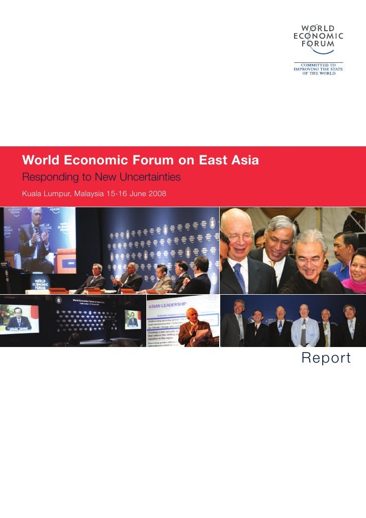 World Economic Forum on East Asia Responding to New Uncertainties Kuala Lumpur, Malaysia 15-16 June 2008                  ...