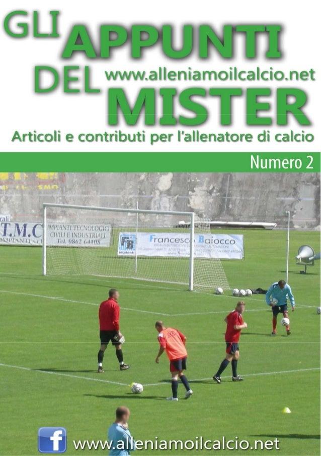 GLI APPUNTI DELMISTER  - Numero 2  INDICE Articolo n°1 di Angelo Iervolino Come ottimizzare gli attacchi ad una difesa sch...