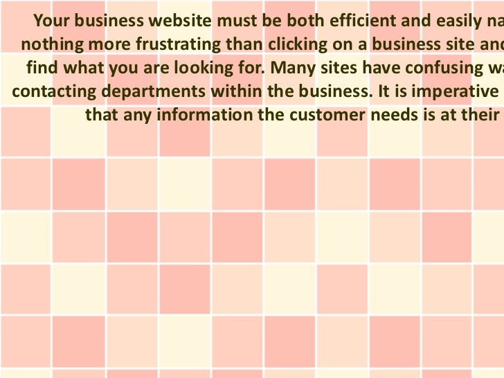 Your business website must be both efficient and easily na nothing more frustrating than clicking on a business site and  ...