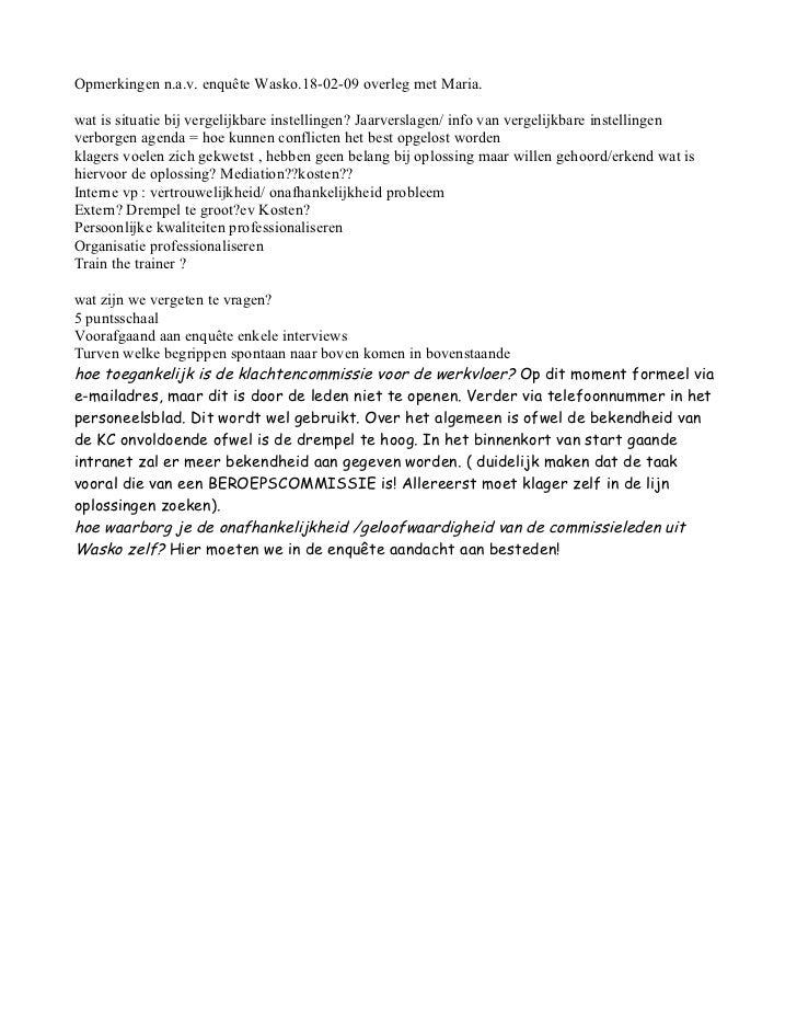 Opmerkingen n.a.v. enquête Wasko.18-02-09 overleg met Maria.wat is situatie bij vergelijkbare instellingen? Jaarverslagen/...