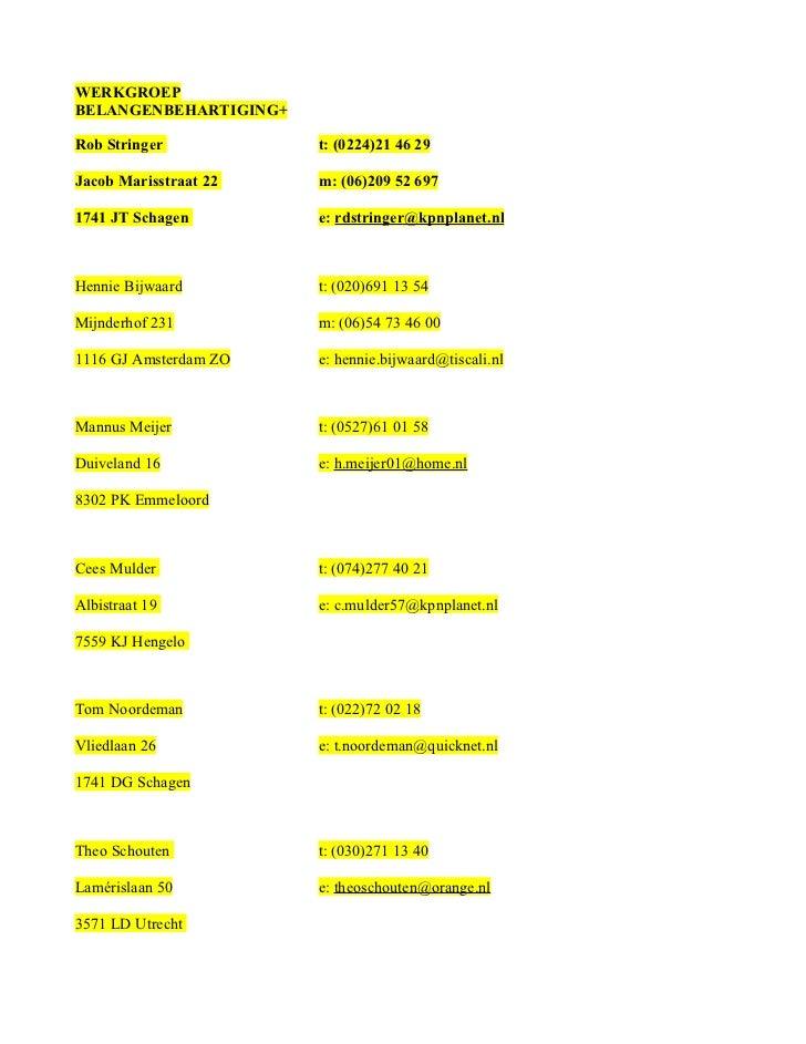 WERKGROEPBELANGENBEHARTIGING+Rob Stringer           t: (0224)21 46 29Jacob Marisstraat 22   m: (06)209 52 6971741 JT Schag...