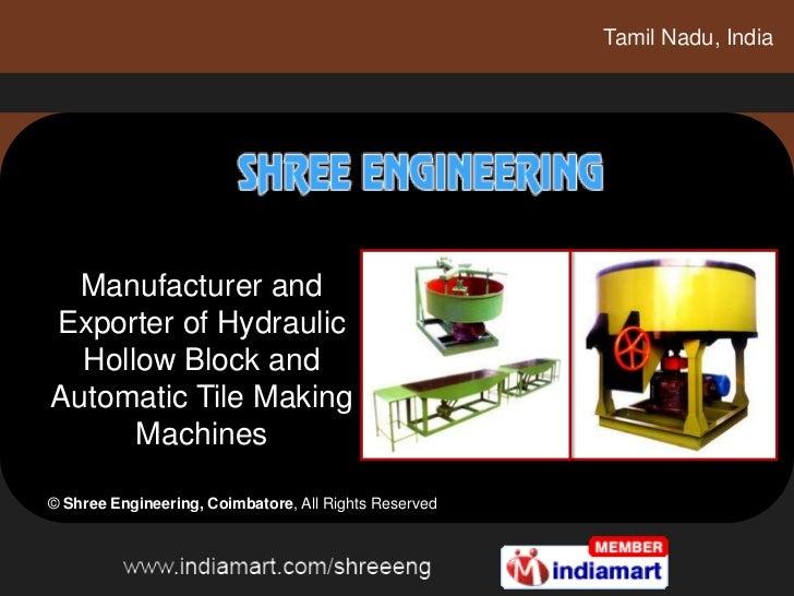 Tamil Nadu, India  Manufacturer andExporter of Hydraulic  Hollow Block andAutomatic Tile Making      Machines© Shree Engin...