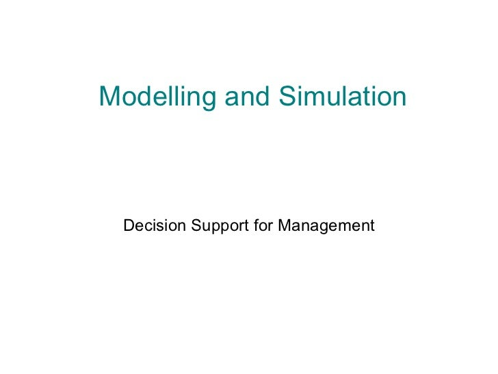 Modelling and Simulation Decision Support for Management