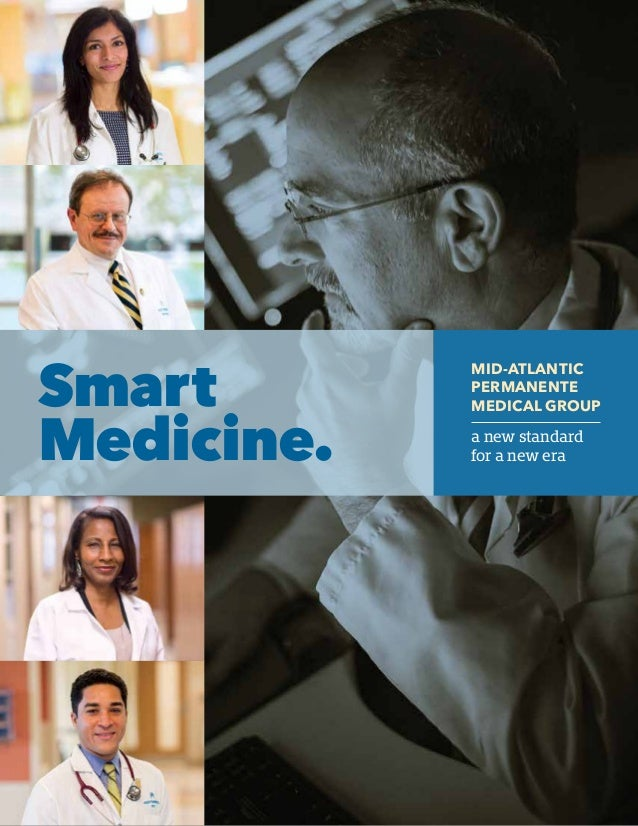 MID-ATLANTIC Permanente MEDICAL GROUP a new standard for a new era Smart Medicine.