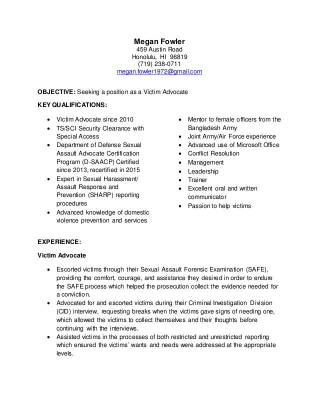 Targeted Resume Victim Advocate. Megan Fowler 459 Austin Road Honolulu, HI  96819 (719) 238-0711 megan ...