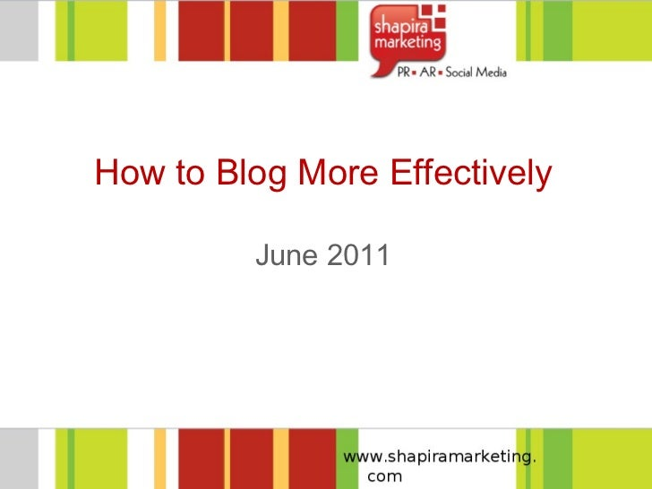 How to Blog More Effectively June 2011