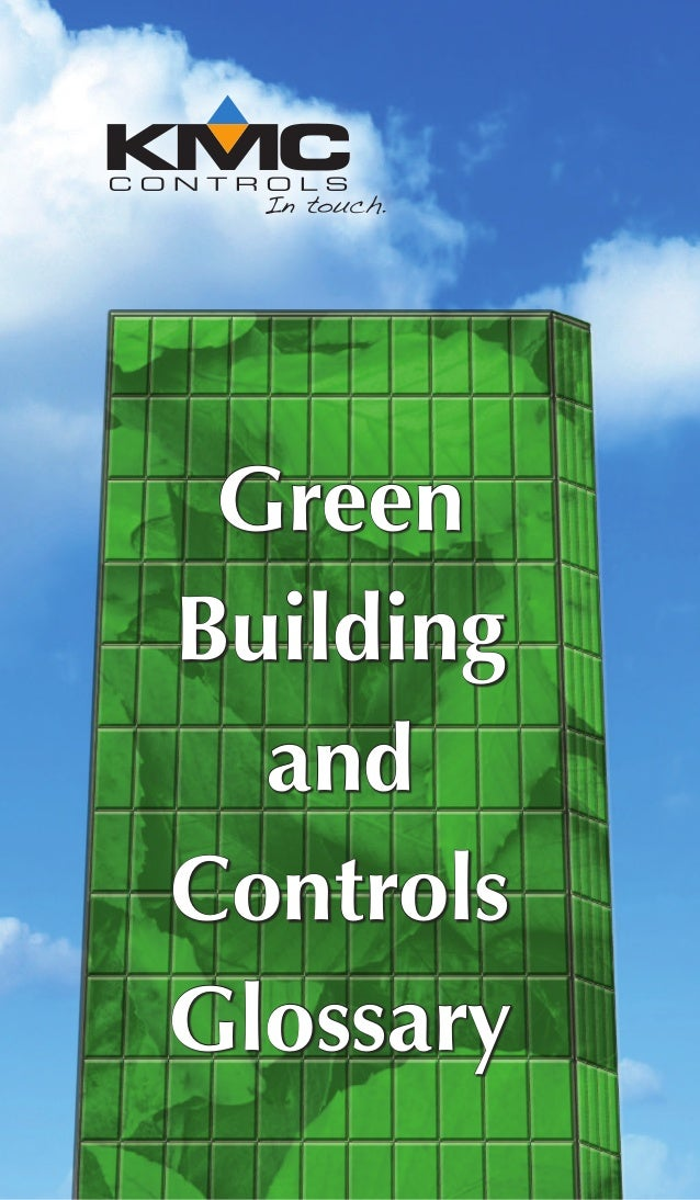 KMCControlsGreenBuildingandControlsGlossary 19476 Industrial Drive New Paris, IN 46553, U.S.A. Telephone: 877.444.5622 (57...