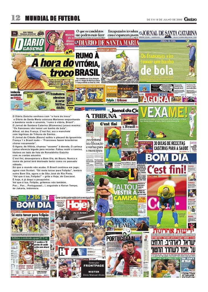 12        MUNDIAL DE FUTEBOL                                                        DE 5 A 18 DE JULHO DE 2006     O Diári...
