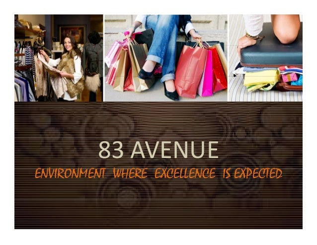 83 AVENUE ENVIRONMENT WHERE EXCELLENCE IS EXPECTED