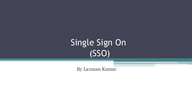 Single Sign On (SSO) By Laxman Kumar