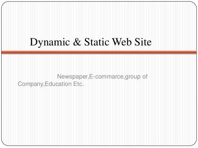 Dynamic & Static Web Site Newspaper,E-commarce,group of Company,Education Etc.