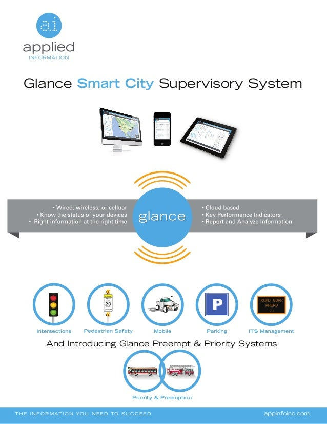 Glance Smart City Supervisory System THE INFORMATION YO U N E E D TO SU C CEED And Introducing Glance Preempt & Priority S...