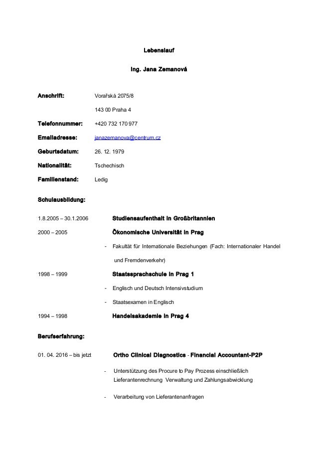 Lebenslauf Ing. Jana Zemanová Anschrift: Vorařská 2075/8 143 00 Praha 4 Telefonnummer: +420 732 170 977 Emailadresse: jana...