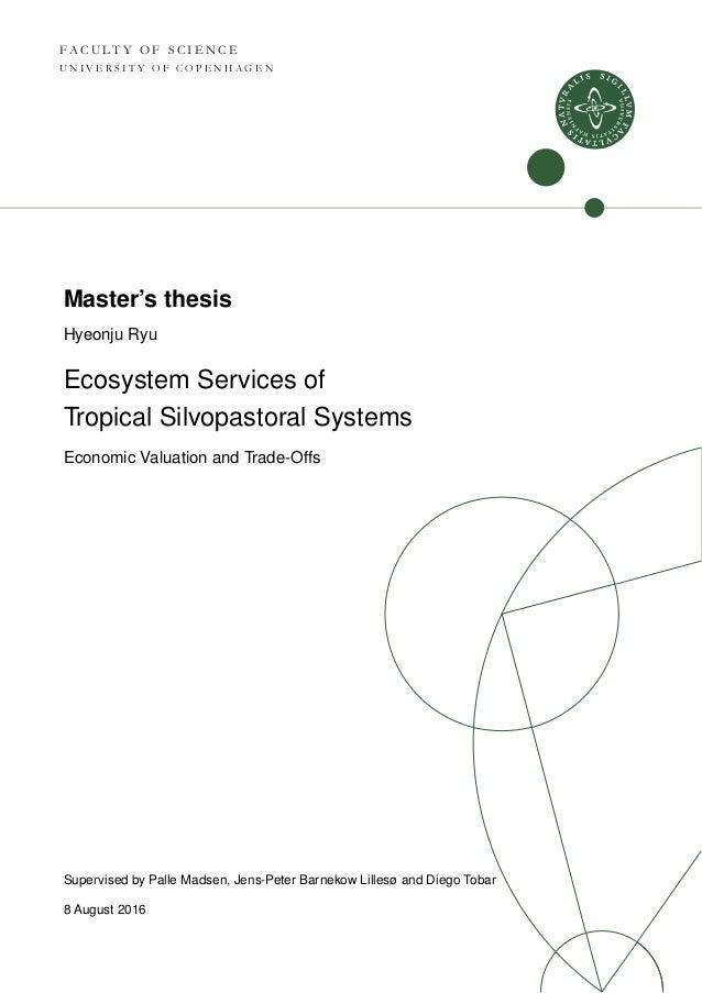 F A C U L T Y O F S C I E N C E U N I V E R S I T Y O F C O P E N H A G E N Master's thesis Hyeonju Ryu Ecosystem Services...