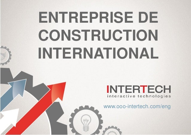 Intertech est une entreprise de construction international for Entreprise construction