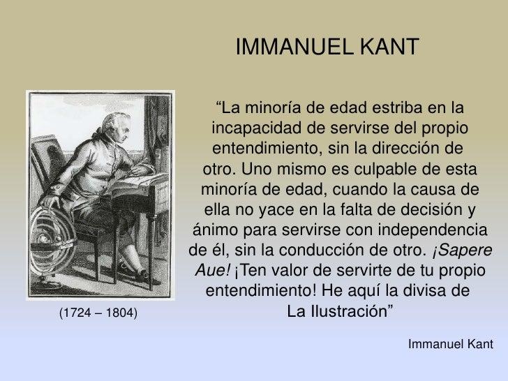 """IMMANUEL KANT                    """"La minoría de edad estriba en la                   incapacidad de servirse del propio   ..."""