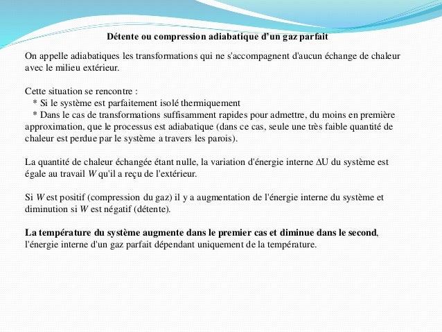 Détente ou compression adiabatique d'un gaz parfait On appelle adiabatiques les transformations qui ne s'accompagnent d'au...