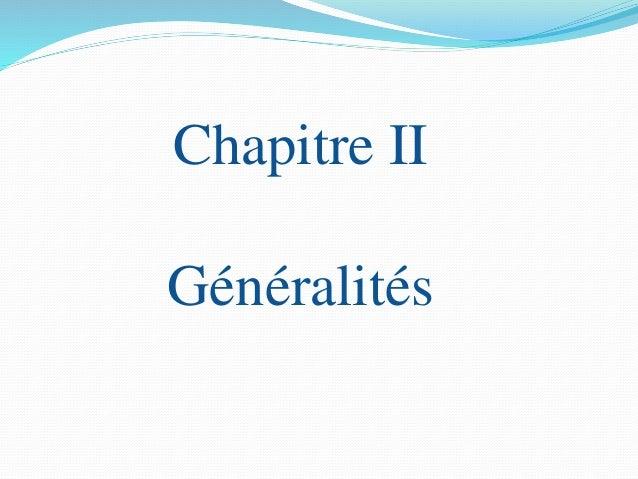 Chapitre II Généralités