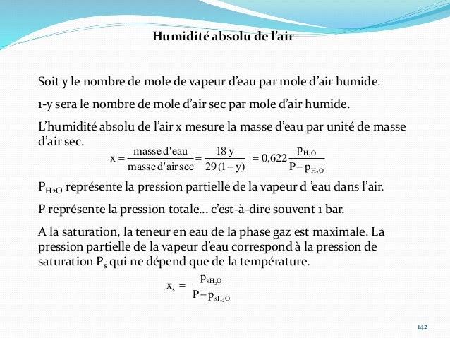 143 Humidité relative de l'air L'humidité relative de l 'air (encore appelée degré hygrométrique), à la pression P et à la...