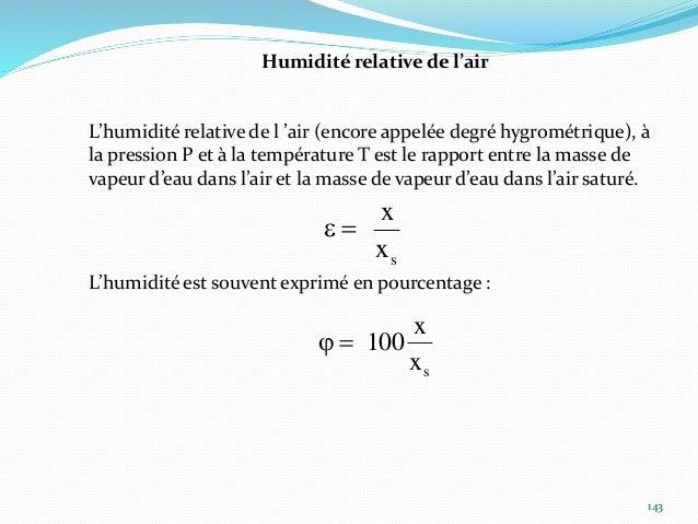 144 Enthalpie de l'air humide L'enthalpie est toujours défini à une constante près. Il est donc possible de fixer arbitrai...