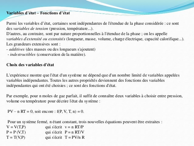 Variables d'état – Fonctions d'état Parmi les variables d'état, certaines sont indépendantes de l'étendue de la phase cons...