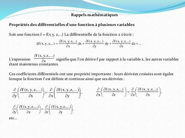 Rappels mathématiques Propriétés des différentielles d'une fonction à plusieurs variables Soit une fonction f = f(x, y, z,...