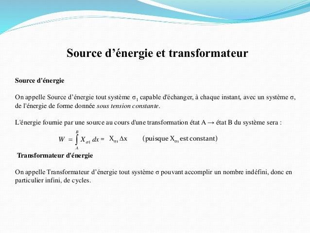 Source d'énergie et transformateur Source d'énergie On appelle Source d'énergie tout système σ1 capable d'échanger, à chaq...