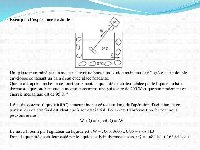 Exemple : l'expérience de Joule Un agitateur entraîné par un moteur électrique brasse un liquide maintenu à 0°C grâce à un...