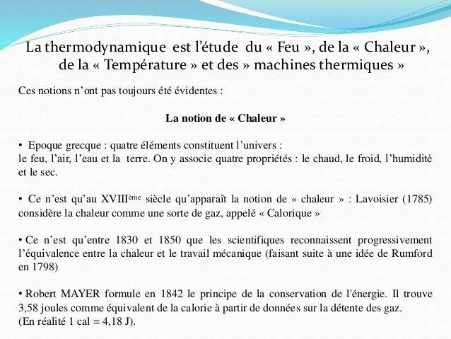 La thermodynamique est l'étude du « Feu », de la « Chaleur », de la « Température » et des » machines thermiques » Ces not...