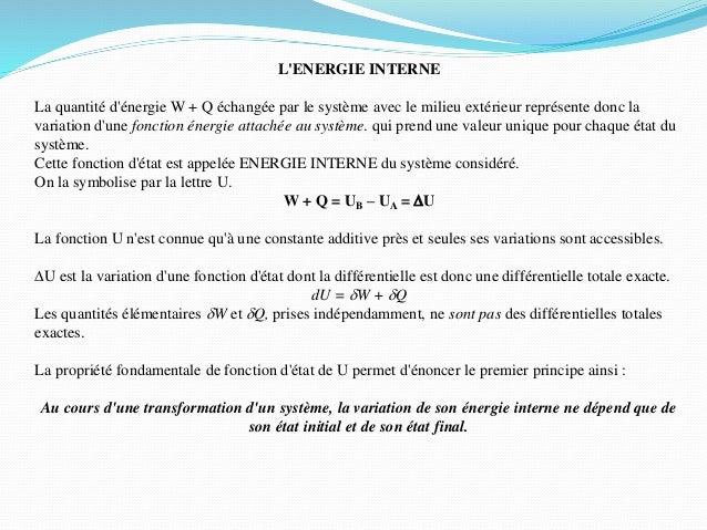 L'ENERGIE INTERNE La quantité d'énergie W + Q échangée par le système avec le milieu extérieur représente donc la variatio...