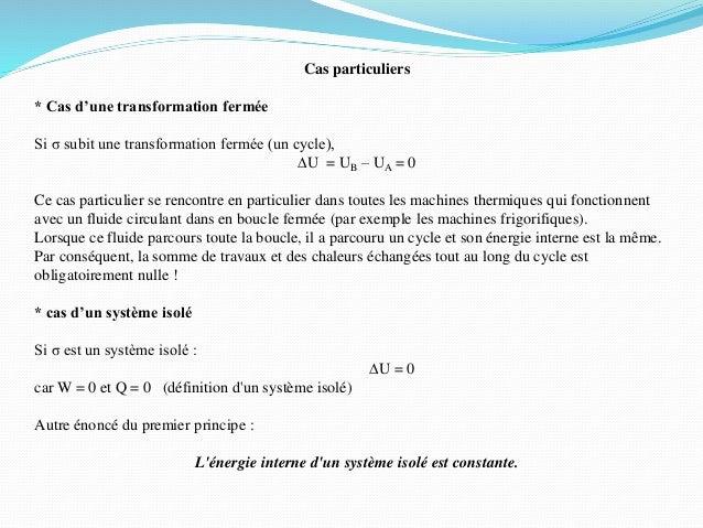 Cas particuliers * Cas d'une transformation fermée Si σ subit une transformation fermée (un cycle), DU = UB – UA = 0 Ce ca...