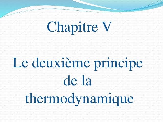 Chapitre V Le deuxième principe de la thermodynamique
