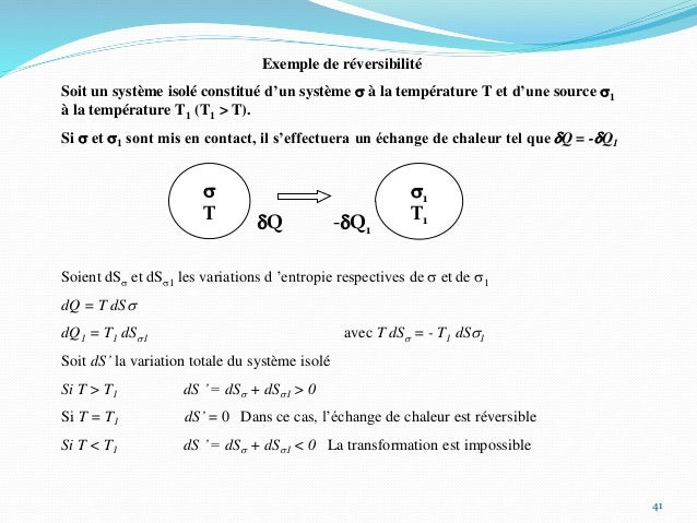 41 Exemple de réversibilité Soit un système isolé constitué d'un système s à la température T et d'une source s1 à la temp...