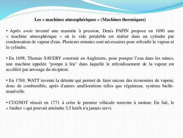Les « machines atmosphériques » (Machines thermiques) • Après avoir inventé une marmite à pression, Denis PAPIN propose en...