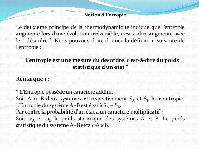 Notion d'Entropie Le deuxième principe de la thermodynamique indique que l'entropie augmente lors d'une évolution irrévers...