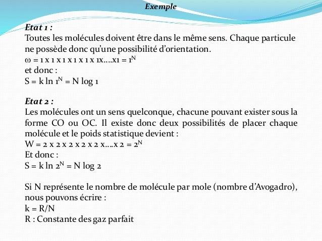 Exemple Etat 1 : Toutes les molécules doivent être dans le même sens. Chaque particule ne possède donc qu'une possibilité ...