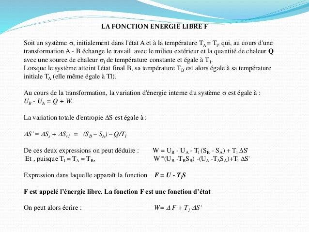 LA FONCTION ENERGIE LIBRE F Soit un système s, initialement dans l'état A et à la température TA = Tl, qui, au cours d'une...