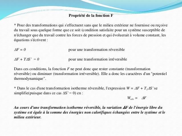 Propriété de la fonction F * Pour des transformations qui s'effectuent sans que le milieu extérieur ne fournisse ou reçoiv...